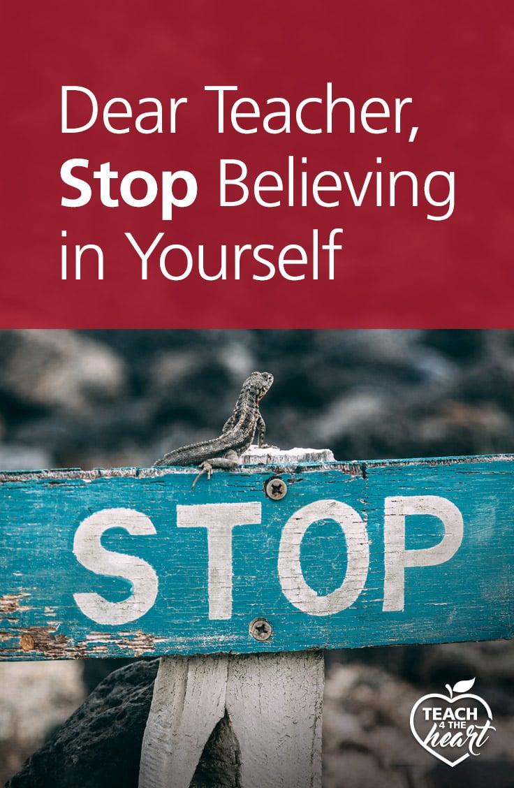 PIN Dear Teacher, Stop Believing in Yourself